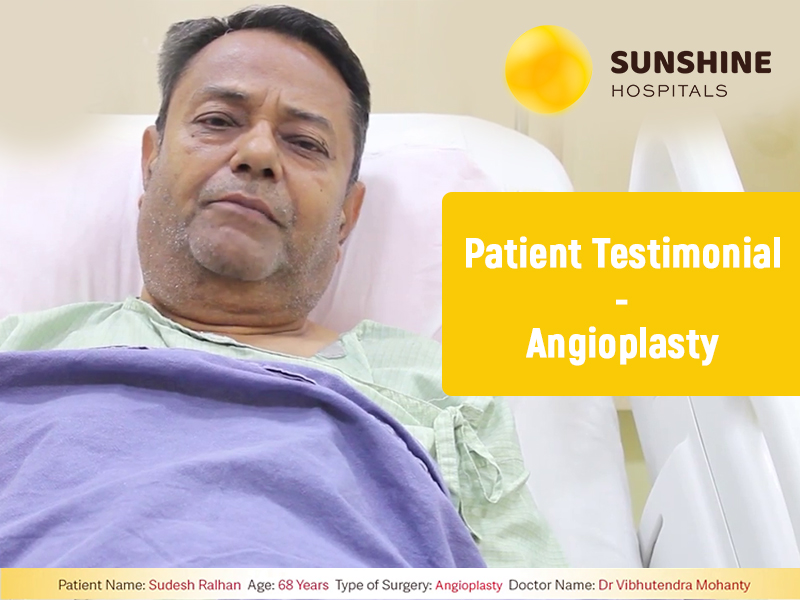Mr. Sudesh Ralhan (68) Get Angioplasty By Dr. Vibhutendra Mohanty at Sunshine Hospitals