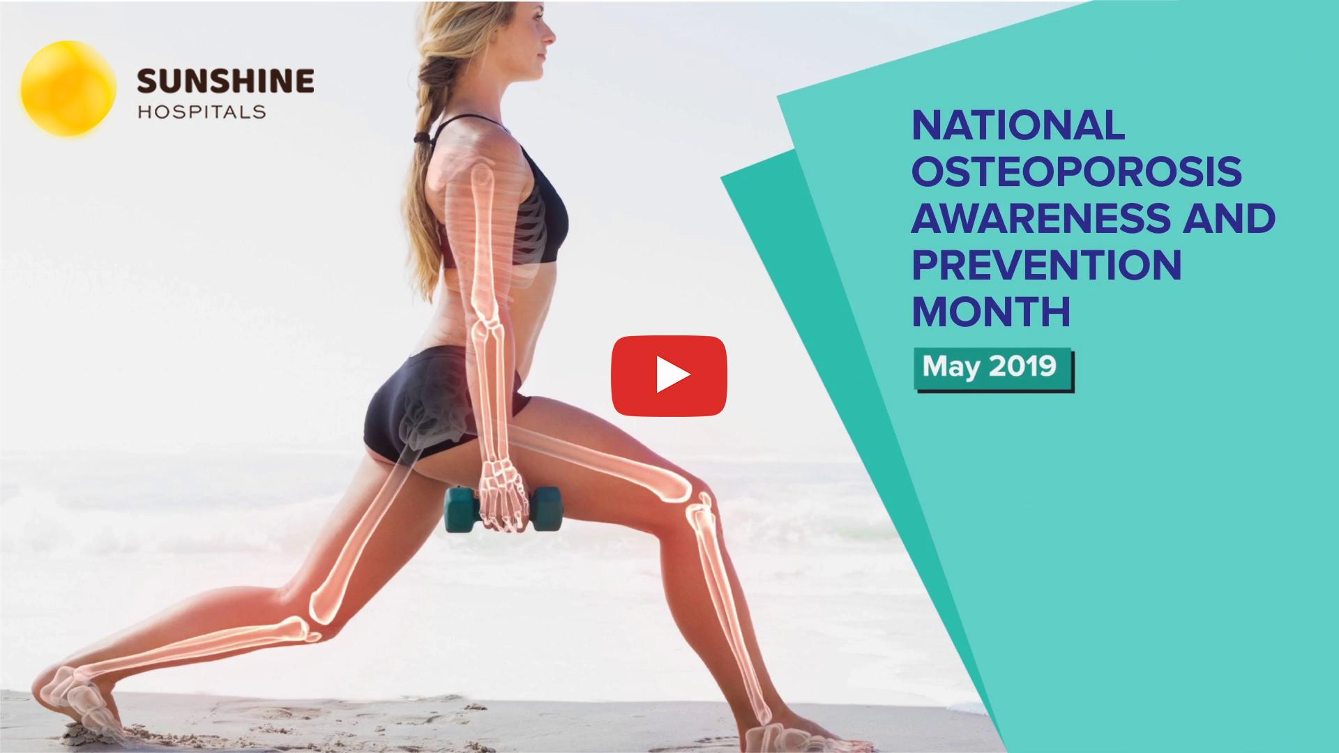 Healthy Bones! Happy Life! – National Osteoporosis Awareness And Prevention Month, May 2019