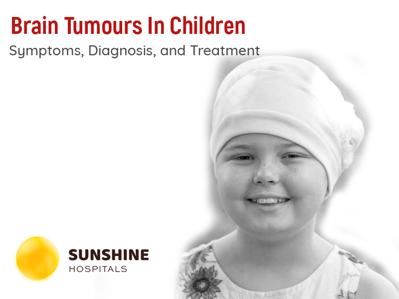 Brain Tumours in Children: Symptoms, Diagnosis, and Treatment