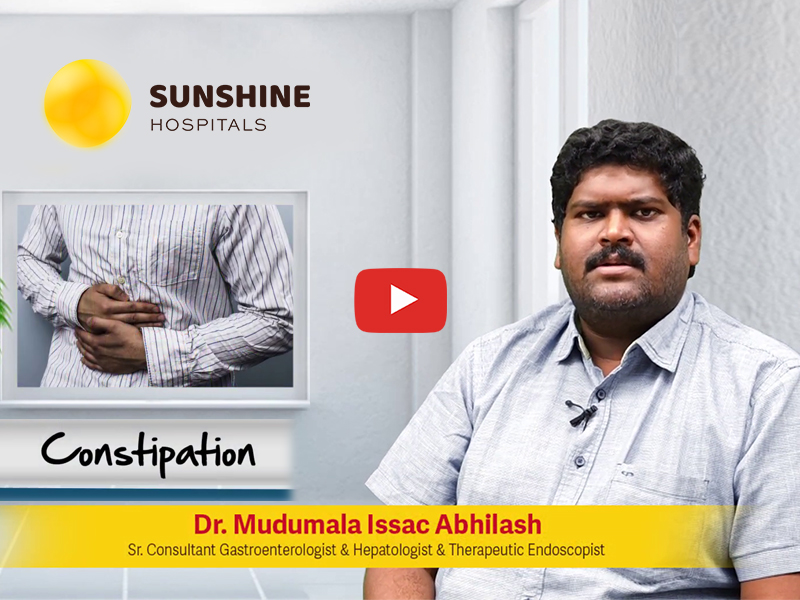 Watch Dr. Mudumala Issac Abhilash, Sr. Gastroenterologist at Sunshine Hospitals talks about Constipation