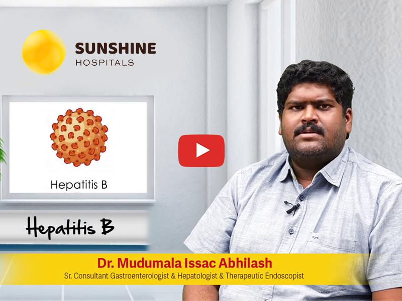 Dr. Mudumala Issac Abhilash, Sr. Gastroenterologist at Sunshine Hospitals talks about Hepatitis B(Telugu)