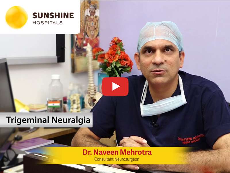 Watch Dr. Naveen Mehrotra, Consultant Neurosurgeon Addressing The Trigeminal Neuralgia Condition